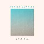 HUNTER COMPLEX - OPEN SEA (VINYL)