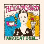 REIGNING SOUND - ABDICATION... FOR YOUR LOVE (RED VINYL)