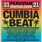VARIOUS ARTISTS - CUMBIA BEAT VOLUME 3: 21 PERUVIAN GEMS