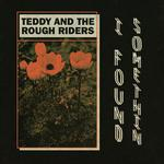 TERRY AND THE ROUGH RIDERS - I FOUND SOMETHIN' B/W NEON COWBOY