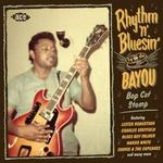 VARIOUS - RHYTHM 'N' BLUESIN' BY THE BAYOU: BOP CAT STOMP