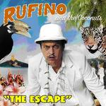 RUFINO AND THE COCONUTS - THE ESCAPE