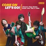 VARIOUS ARTISTS - COME ON LETS GO! POWERPOP GEMS FROM THE 70'S AND 80'S