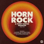 VARIOUS ARTISTS - HORN ROCK & FUNKY GUITAR GROOVES 1968-74