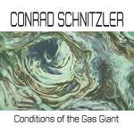CONRAD SCHNITZLER - CONDITIONS OF THE GAS GIANT [LP]