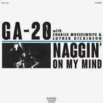 GA-120 - NAGGIN' ON MY MIND