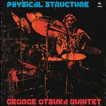 GEORGE OTSUKA QUINTET - PHYSICAL STRUCTURE [LP]