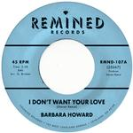 BARBARA HOWARD - I DON'T WANT YOUR LOVE (PINK VINYL)