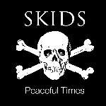 THE SKIDS - PEACEFUL TIMES