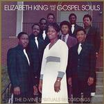 ELIZABETH & & THE GOSPEL SOULS KING - THE D-VINE SPIRITUALS RECORDINGS