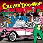 VARIOUS ARTISTS - CRUISIN DOO-WOP / VARIOUS