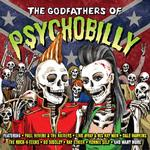 VARIOUS - THE GODFATHERS OF PSYCHOBILLY