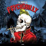 VARIOUS - THE ROOTS OF PSYCHOBILLY (180G VINYL)