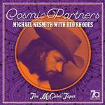 MICHAEL NESMITH, MICHAEL / RHODES, RED NESMITH - COSMIC PARTNERS (CD)