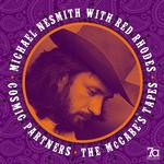 MICHAEL / RHODES, RED NESMITH - COSMIC PARTNERS: THE MCCABE'S TAPES (180G VINYL PICTURE DISC)