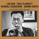 LAO DAN, PAUL FLAHERTY - LIVE AT WILLIMANTIC RECORDS