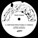 PRINS THOMAS - AMBITIONS REMIXES I