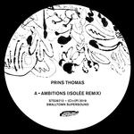 PRINS THOMAS - AMBITIONS REMIXES II