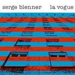 SERGE BLENNER - LA VOGUE (VINYL)