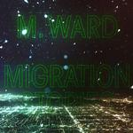 M WARD - MIGRATION STORIES (BLACK VINYL)