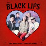BLACK LIPS - SING IN A WORLD THAT'S FALLING APART (LIMITED RED COLOURED VINYL)