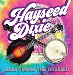 HAYSEED DIXIE - BLAST FROM THE GRASSED