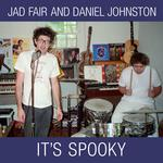 JAD FAIR & DANIEL JOHNSTON - IT'S SPOOKY (REISSUE / WHITE VINYL)