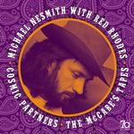 MICHAEL / RHODES, RED NESMITH - COSMIC PARTNERS - THE MCCABE'S TAPES (180G ELECTRIC BLUE VINYL)