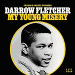 DARROW FLETCHER - MY YOUNG MISERY (VINYL)