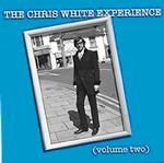 CHRIS WHITE EXPERIENCE - VOLUME TWO