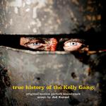 SOUNDTRACK, JED KURZEL - TRUE HISTORY OF THE KELLY GANG: ORIGINAL MOTION PICTURE SOUNDTRACK (VINYL)