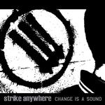 STRIKE ANYWHERE - CHANGE IS A SOUND (LIMITED CLEAR WITH BLACK SMOKE COLOURED VINYL)