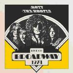 MOTT THE HOOPLE - LIVE ON BROADWAY 1974 (140G VINYL)