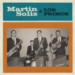 MARTIN SOLIS - INTRODUCING MARTIN SOLIS AND LOS PRIMOS (VINYL)