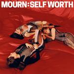MOURN - SELF WORTH
