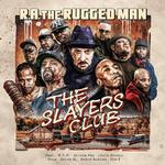 R.A. THE RUGGED MAN - SLAYERS CLUB