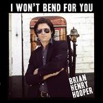 BRIAN HENRY HOOPER - I WON'T BEND FOR YOU