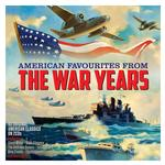 VARIOUS - AMERICAN FAVOURITES FROM THE WAR YEARS