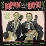 VARIOUS - BOPPIN' BY THE BAYOU ~ FEEL SO GOOD