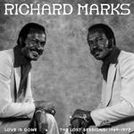 RICHARD MARKS - LOVE IS GONE THE LOST SESSIONS: 1969-1977 (VINYL)