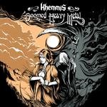 KHEMMIS - DOOMED HEAVY METAL