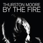THURSTON MOORE - BY THE FIRE (TRANSPARENT ORANGE VINYL)