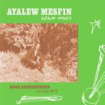 AYALEW MESFIN - GOOD ADEREGECHEGN (BLINDSIDED BY LOVE)