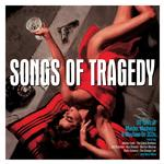 VARIOUS ARTISTS - SONGS OF TRAGEDY