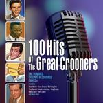 VARIOUS ARTISTS - 100 HITS OF THE GREAT CROONERS
