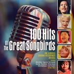 VARIOUS ARTISTS - 100 HITSOF THE GREAT SONGBIRDS