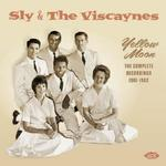 SLY & THE VISCAYNES - YELLOW MOON- THE COMPLETE RECORDINGS 1961-62