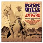 BOB WILLS & HIS TEXAS PLAYBOYS - THE VERY BEST OF