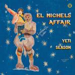 EL MICHELS AFFAIR - YETI SEASON (CLEAR BLUE VINYL)