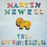 MARTIN NEWELL - OFF WHITE ALBUM [LP] (WHITE VINYL)